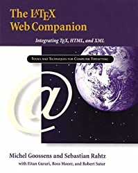 The LaTeX Web Companion: Integrating TeX, HTML, and XML