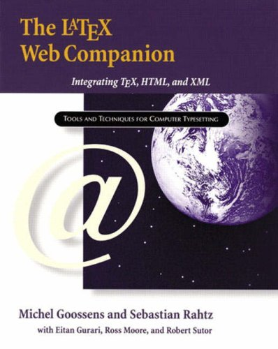 Preisvergleich Produktbild The Latex Web Companion: Integrating Tex,  HTML,  and XML (Addison-Wesley Series on Tools and Techniques for Computer Typesetting)