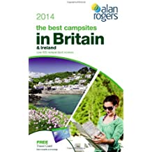 Alan Rogers - The best campsites in Britain & Ireland 2014 (Alan Rogers Guides)