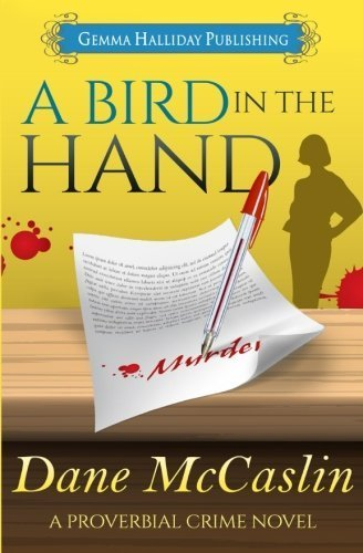 A Bird in the Hand (Proverbial Crime Mysteries) (Volume 1) by Dane McCaslin (2015-02-18)