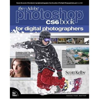 [( The Adobe Photoshop CS6 Book for Digital Photographers (Voices That Matter) By Kelby, Scott ( Author ) Paperback Jul - 2012)] Paperback