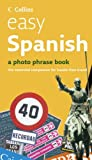 Easy Spanish: Photo Phrase Book (Collins)