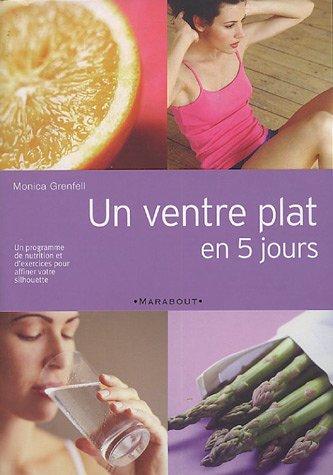 Un ventre plat en 5 jours : Taille fine et bien-être retrouvés par Monica Grenfell