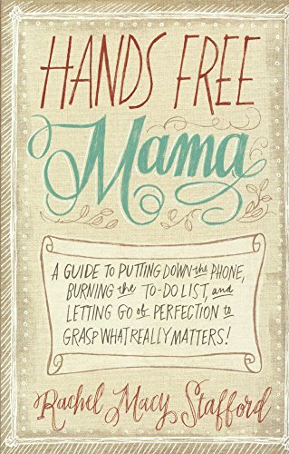 hands-free-mama-turtleback-school-library-binding-edition-by-rachel-macy-stafford-2014-01-07