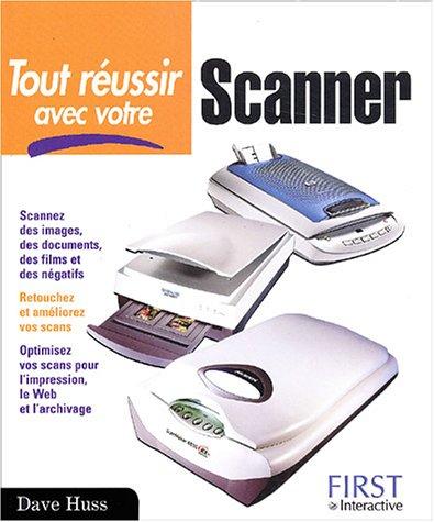 Tout réussir avec votre scanner par D. Huss