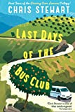 The Last Days of the Bus Club by Chris Stewart front cover