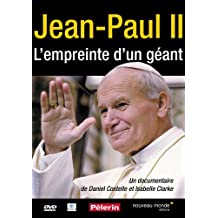 Jean-Paul II - L'empreinte d'un géant