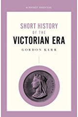 A Pocket Essential Short History of the Victorian Era (Pocket Essentials (Paperback)) Paperback