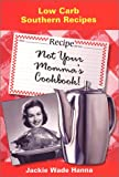 Not Your Momma's Cookbook