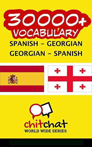 30000+ Spanish - Georgian Georgian - Spanish Vocabulary por Jerry Greer