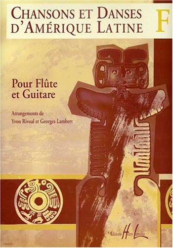 Chansons et Danses d'Amerique Latine Vol.F --- Flûte et Guitare