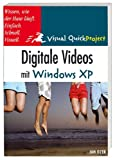 Digitale Videos mit Windows XP: Visuell und schnell (Visual QuickProject Guide)