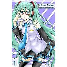 Chicas Anime Colección de Imagenes 1 (Spanish Edition)