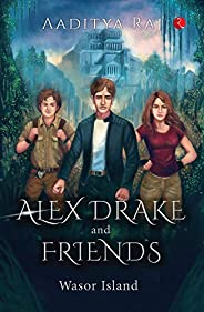 ALEX DRAKE AND FRIENDS: Wasor Island