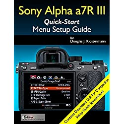 Sony Alpha a7R III Menu Setup Guide (English Edition)