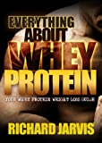 What is Whey Protein and How to Maximize the Benefits (English Edition)