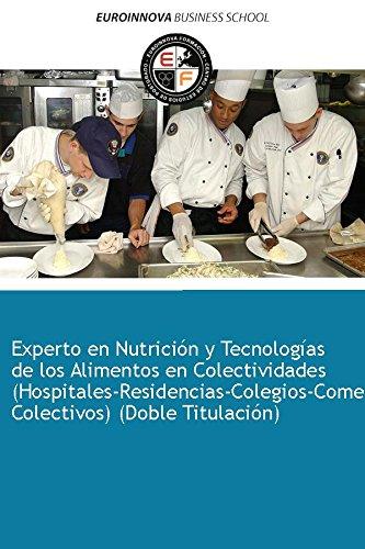 Libro de Experto en Nutrición y Tecnologías de los Alimentos en Colectividades (Hospitales-Residencias-Colegios-Comedores Colectivos) + Manipulador de Alimentos (Doble Titulación)