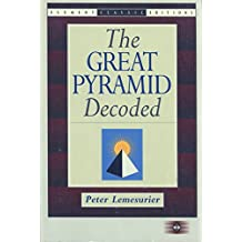The Great Pyramid Decoded (Element Classic Editions)