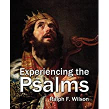 Experiencing the Psalms: A Bible Study Commentary by Ralph F. Wilson (2010-03-01)