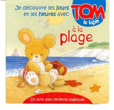 Je découvre les jours et les heures avec Tom le lapin à la plage
