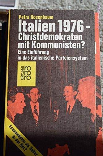 Italien 1976 - Christdemokraten mit Kommunisten? Eine Einführung in das italienische Parteiensystem.