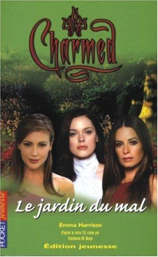 Charmed, Tome 13 : Le jardin du Mal