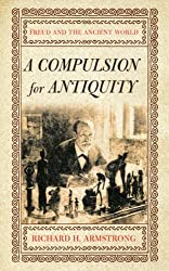 A Compulsion For Antiquity: Freud And The Ancient World