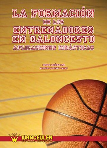 La formación de los entrenadores en baloncesto: Aplicaciones didacticas por Sergio Jiménez Sáiz