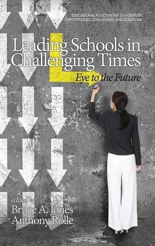 Leading Schools in Challenging Times: Eye to the Future