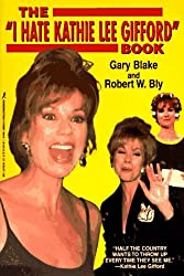 The I Hate Kathie Lee Gifford Book by Jill Blake (1997-02-01)
