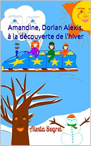 Couverture du livre Amandine, Dorian Alexis, à la découverte de l'hiver
