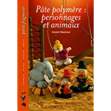 Pâte polymère: personnages et animaux
