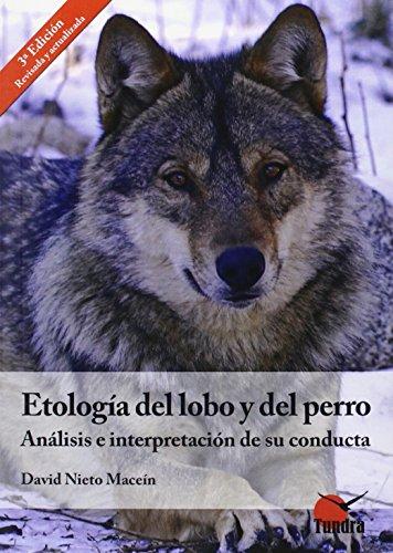 Etologia Del Lobo Y Del Perro (3ª Ed.) por David Nieto Macein