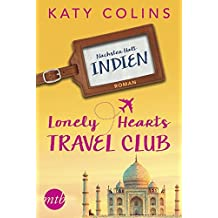 Nächster Halt: Indien: The Lonely Hearts Travel Club