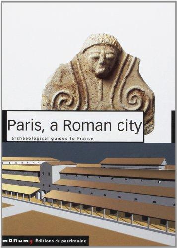 Paris, a Roman City: Archaeological Guides to France par Didier Busson