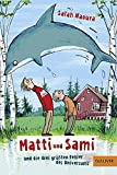 Matti und Sami und die drei größten Fehler des Universums: Roman für Kinder