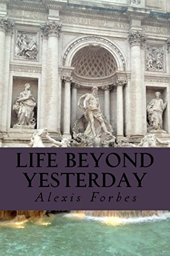 Life Beyond Yesterday por Mr Alexis Forbes