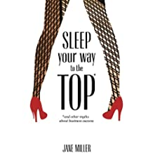Sleep Your Way to the Top: and other myths about business success