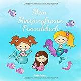Mein Meerjungfrauen Freundebuch: Freundebuch für Kindergarten und Grundschule | Für alle Meerjungfrauen-Freunde | Schönes Geschenk zur Einschulung und Kindergeburtstag