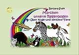 Märchen über kluge und törichte Tiere (Märchen unterm Regenbogen 7)