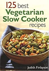 125 Best Vegetarian Slow Cooker Recipes