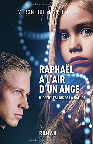 Raphaël a l'air d'un ange: thriller médical d'anticipation