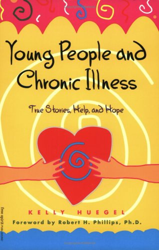 Young People and Chronic Illness: True Stories Help and Hope