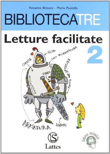 Bibliotecatre. Letture facilitate. Per la Scuola media: 2