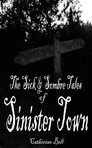 The Sick & Sombre Tales of Sinister Town