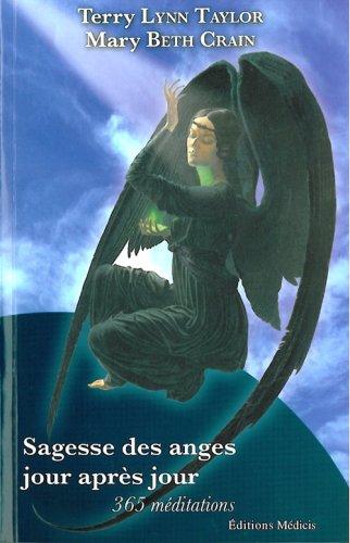 Sagesse des anges jour après jour : 365 méditations et messages des cieux