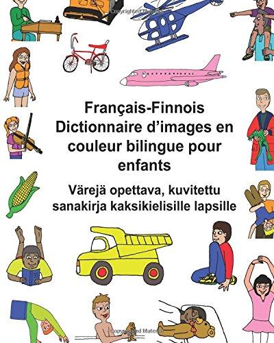 Français-Finnois Dictionnaire d'images en couleur bilingue pour enfants Värejä opettava, kuvitettu sanakirja kaksikielisille lapsille (FreeBilingualBooks.com)