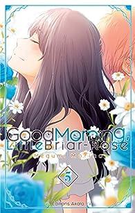 Good morning, little Briar-Rose, tome 5 par Megumi Morino