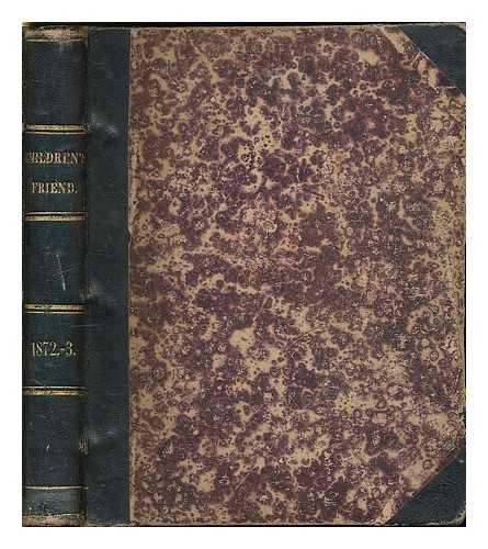 The Children's Friend : 1872-1873. Nos. 133-156