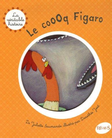 Le coooq Figaro par Juliette Saumande